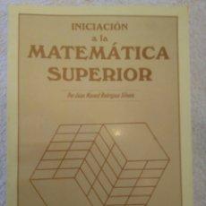 Libros: INICIACIÓN A LA MATEMÁTICA SUPERIOR. Lote 76160297