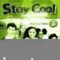 Stay Cool 3. Activity Book Oxford University Press España, S.A.