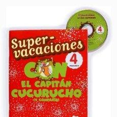 Libros: SUPERVACACIONES CON EL CAPITÁN CUCURUCHO (Y COMPAÑÍA) 4º PRIMARIA EDICIONES SM. Lote 95777876