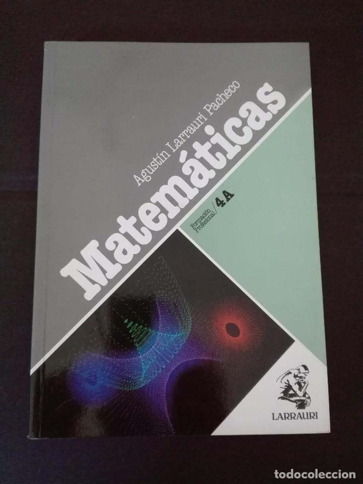 MATEMÁTICAS FORMACIÓN PROFESIONAL 4 A LARRAURI 1992 NUEVO (Libros Nuevos - Libros de Texto - Ciclos Formativos - Grado Medio)