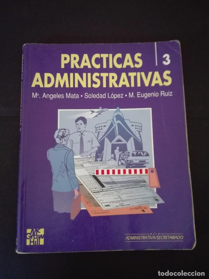 PRÁCTICAS ADMINISTRATIVAS 3 MC GRAW HILL 1992 (Libros Nuevos - Libros de Texto - Ciclos Formativos - Grado Medio)