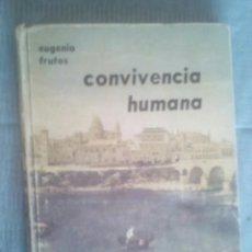 Libros: LIBROS CONVIVENCIA HUMANA , EUGENIO DE FRUTOS . AÑO 1968. Lote 106185703