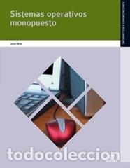 SISTEMAS OPERATIVOS MONOPUESTO (Libros Nuevos - Libros de Texto - Infantil y Primaria)