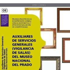 Libros: AUXILIARES DE SERVICIOS GENERALES (VIGILANCIA DE SALAS) DEL MUSEO NACIONAL DEL PRADO. PRUE. Lote 114775002
