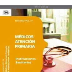 Libros: MÉDICOS ATENCIÓN PRIMARIA DE INSTITUCIONES SANITARIAS. TEMARIO VOL. IV.. Lote 114775032