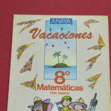 Livres: VACACIONES MATEMÁTICAS ANAYA 8°EGB AÑO 1987 NUEVO A ESTRENAR. Lote 119600172