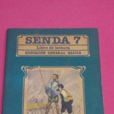 Libros: LIBRO DE LECTURA SENDA 7 EDITORIAL SANTILLANA 1985. PORTADA UN DESCOLORIDA, POR DENTRO PERFECTO. Lote 120428020