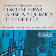 Libros: COMO SUPERAR LA FISICA Y QUIMICA DE 3º DE B.U.P.. Lote 124285867