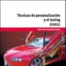 Libros: TÉCNICAS DE PERSONALIZACIÓN Y EL TUNING. Lote 125934648