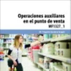 Libros: OPERACIONES AUXILIARES EN EL PUNTO DE VENTA. CERTIFICADOS DE PROFESIONALIDAD. ACTIVIDADES. Lote 70878831