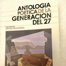 Libros: ANTOLOGÍA POÉTICA DE LA GENERACIÓN DEL 27. Lote 133813050
