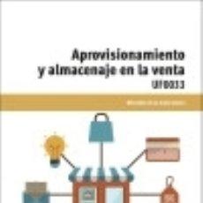 Libros: APROVISIONAMIENTO Y ALMACENAJE EN LA VENTA. CERTIFICADOS DE PROFESIONALIDAD. ACTIVIDADES DE VENTA. Lote 70878787
