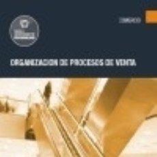 Libros: ORGANIZACIÓN DE PROCESOS DE VENTA. CERTIFICADOS DE PROFESIONALIDAD. ACTIVIDADES DE VENTA. Lote 117287891