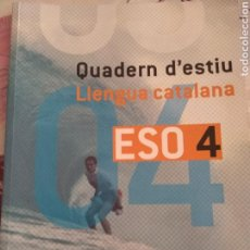 Libros: QUADERN D'ESTIU. LLENGUA CATALANA 4ESO BARCANOVA. Lote 128128255