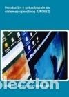 INSTALACIÓN Y ACTUALIZACIÓN DE SISTEMAS OPERATIVOS. CERTIFICADOS DE PROFESIONALIDAD. SISTEMAS (Libros Nuevos - Libros de Texto - Infantil y Primaria)