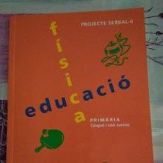 Libros: EDUCACIO FÍSICA PRIMARIA 5 I 6 CURSOS SERBAL. Lote 128694504