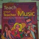 Libros: TEACH YOUR TEACHER MUSIC ALHAMBRA LONGMAN. Lote 128695882
