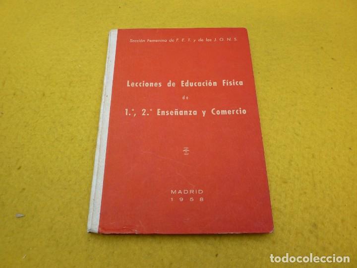 LECCIONES DE EDUCACION FISICA-1º Y 2º ENSEÑANZA Y COMERCIO LIBRO 1958 Ç (Libros Nuevos - Libros de Texto - Ciclos Formativos - Grado Medio)
