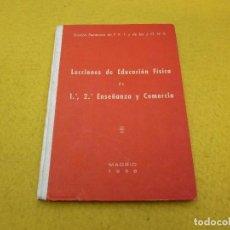 Libros: LECCIONES DE EDUCACION FISICA-1º Y 2º ENSEÑANZA Y COMERCIO LIBRO 1958 Ç. Lote 131690734
