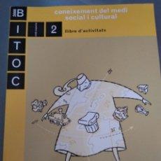 Libros: BITOC 2000 CONEIXEMENT MEDI SOCIAL 2. LA GALERA TEXT. Lote 132750523