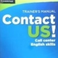 Libros: CONTACT US! TRAINER'S MANUAL: CALL CENTER ENGLISH SKILLS. Lote 133632730