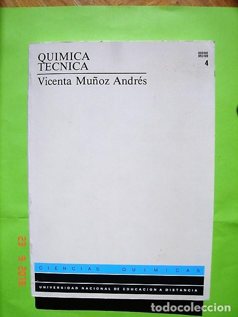 TOMO 4, QUÍMICA TÉCNICA DE VICENTA MUÑOZ ANDRÉS. U.N.E.D. 1ª ED, 1990. (Libros Nuevos - Libros de Texto - Ciclos Formativos - Grado Superior)