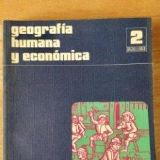 Livres: GEOGRAFÍA HUMANA Y ECONÓMICA 2º BUP. SANTILLANA. NUEVO. Lote 134544642