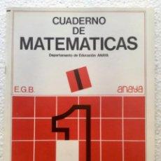 Livres: CUADERNO DE MATEMÁTICAS 1º EGB. ANAYA. Lote 135100542