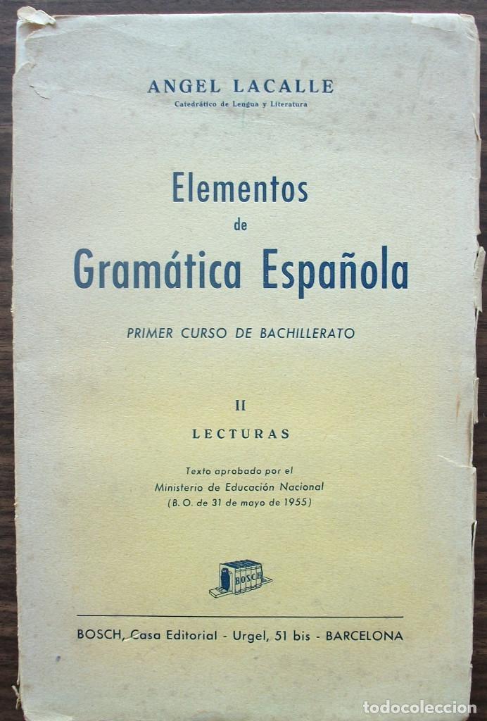 ELEMENTOS DE GRAMATICA ESPAÑOLA. PRIMER CURSPO DE BACHILLERATO. ANGEL LACALLE. (Libros Nuevos - Libros de Texto - Bachillerato)
