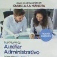 Libros: CUERPO AUXILIAR ADMINISTRATIVO (SUBGRUPO C2) DE LA JUNTA DE COMUNIDADES DE CASTILLA-LA MANCHA.. Lote 137491682