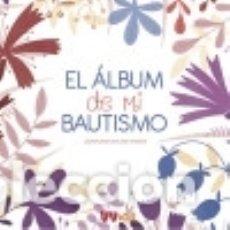 Libros: EL ALBUM DE MI BAUTISMO (VVKIDS). Lote 140248966