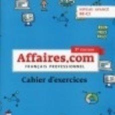 Libros: AFFAIRES.COM NIVEAU AVANCE, CAHIER D'EXERCISES. Lote 140248989