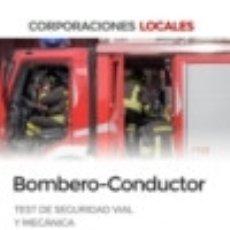 Libros: BOMBERO-CONDUCTOR. TEST DE SEGURIDAD VIAL Y MECÁNICA. Lote 140366489