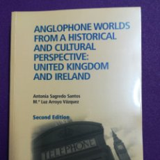Libros: ANGLOPHONE WORLDS FROM A HISTORICAL AND CULTURAL PERSPECTIVE: UNITED KINGDOM AND IRELAND UNED. Lote 140493592