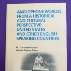 Libros: ANGLOPHONE WORLDS FROM A HISTORICAL AND CULTURAL PERSPECTIVE: UNITED STATES AND OTHER ENGLISH.. UNED. Lote 140494704