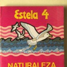 Livres: NATURALEZA ESTELA 4º EGB. MANGOLD. Lote 141306086