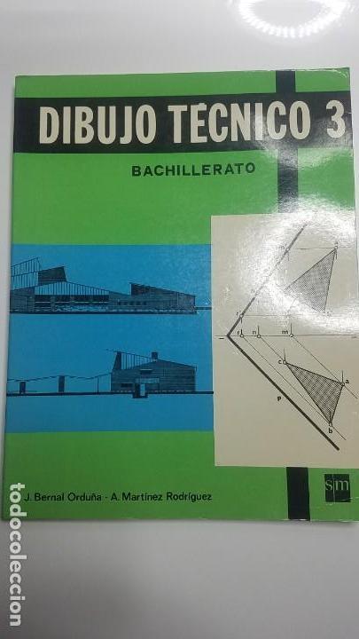 DIBUJO TÉCNICO 3. J.BERNAL ORDUÑA-A. MARTÍNEZ RODRÍGUEZ. EDITA SM (Libros Nuevos - Libros de Texto - Bachillerato)