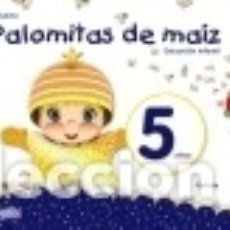 Libros: PROYECTO PALOMITAS DE MAÍZ. EDUCACIÓN INFANTIL. 5 AÑOS. Lote 142605457