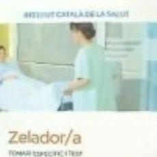 Libros: ZELADOR/A DE L' INSTITUT CATALÀ DE LA SALUT (ICS). TEMARI ESPECÍFIC I TEST. Lote 142840498