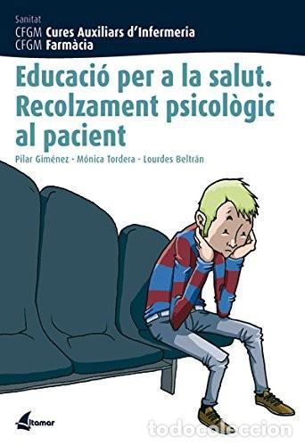 EDUCACIO PER A LA SALUT: RECOLZAMENT PSICOLOGIC AL PACIENT (2015) - M. GIMENEZ - ISBN: 9788496334250 (Libros Nuevos - Libros de Texto - Ciclos Formativos - Grado Medio)