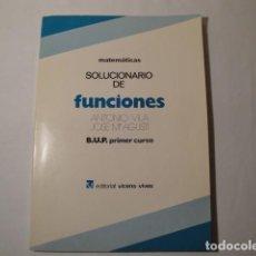 Libros: SOLUCIONARIO: FUNCIONES. MATEMÁTICAS 1º CURSO B.U.P. EDITORIAL LUIS VIVES. AÑO 1982.. Lote 148491962