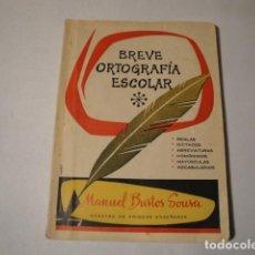 Livres: BREVE ORTOGRAFÍA ESCOLAR. AUTOR: MANUEL BUSTOS SOUSA. 5ª EDICIÓN 1962. ESTADO BUENO.. Lote 148552230