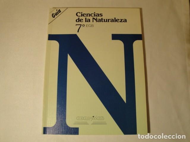 SOLUCIONARIO-GUÍA CIENCIAS DE LA NATURALEZA 7º E.G.B. EDITORIAL LUIS VIVES. AÑO 1985 (Libros Nuevos - Libros de Texto - Bachillerato)