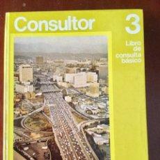 Libros: CONSULTOR 3. LIBRO DE CONSULTA BÁSICO. SANTILLANA. AÑO: 1972.. Lote 149957734