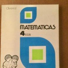 Libros: MATEMÁTICAS 4º EGB. ALAVREZ - MIÑON. AÑO: 1977.. Lote 151720430