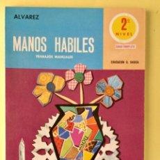 Libros: MANOS HÁBILES 2º EGB. ALVAREZ MIÑON. NUEVO. AÑO 1972. Lote 157716910