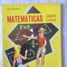 Libros: MATEMÁTICAS. CUARTO CURSO DE EGB. ALVAREZ - MIÑON. AÑO: 1966. Lote 157762338