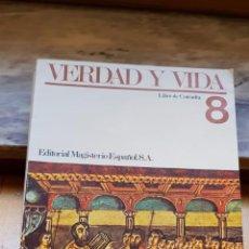 Libros: LIBRO VERDAD Y VIDA OCTAVO. Lote 158307162