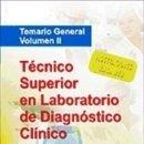 Libros: TÉCNICO SUPERIOR EN LABORATORIO DE DIAGNÓSTICO CLÍNICO. TEMARIO GENERAL. VOLUMEN 2. Lote 160778350