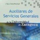 Libros: AUXILIARES DE SERVICIOS GENERALES DE LA UNIVERSIDAD DE ZARAGOZA. TEST Y CASOS PRÁCTICOS. Lote 160778420